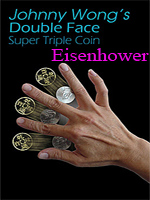 Super triple coin DOUBLE FACE Eisenhower ( Johnny Wong )