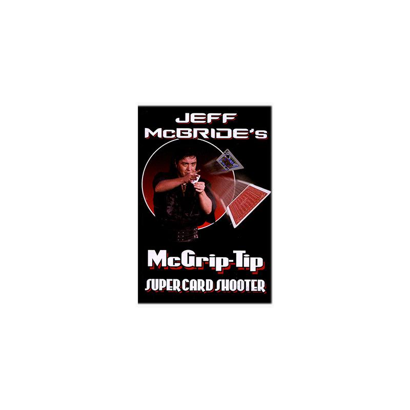 McGrip Tip Super Card Shooter ( Jeff McBride )