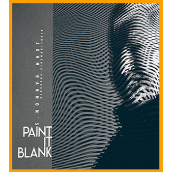 John Bannon's PAINT IT BLANK