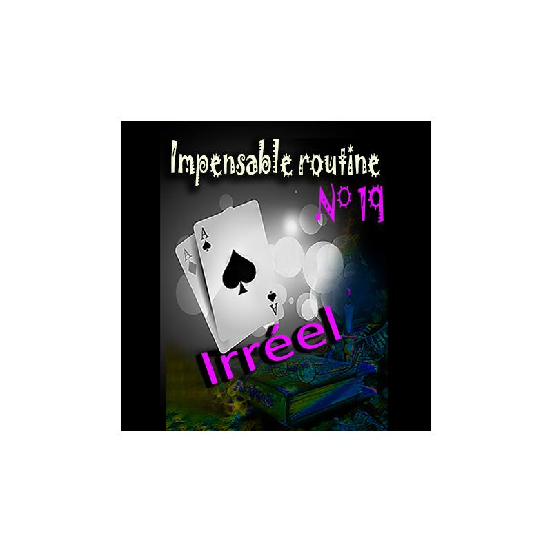 Impensable routine N° 19 - Irréel ( Téléchargement )