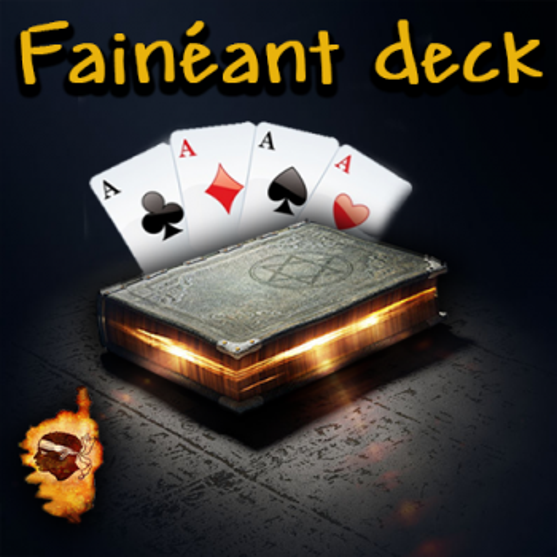 Fainéant Deck