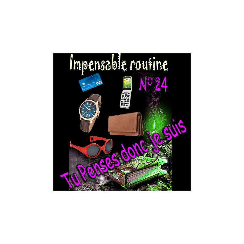 Impensable routine N° 24 - Tu penses donc Je suis ( Téléchargement )