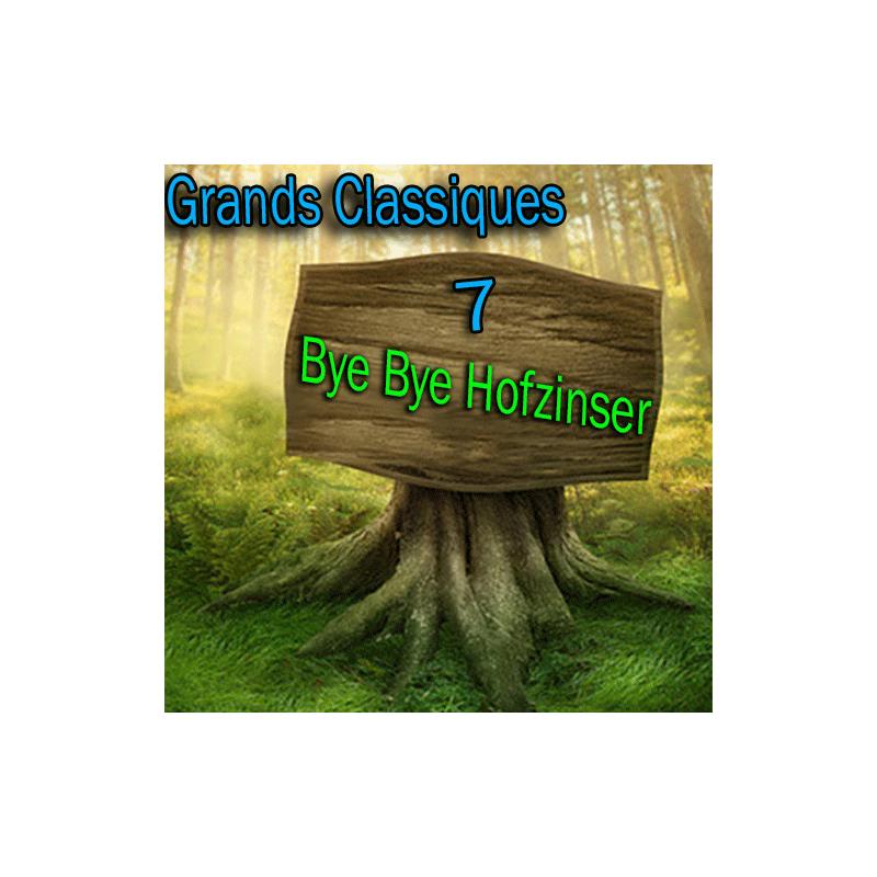 N°07 Grand Classique - Bye Bye Hofzinser - Téléchargement