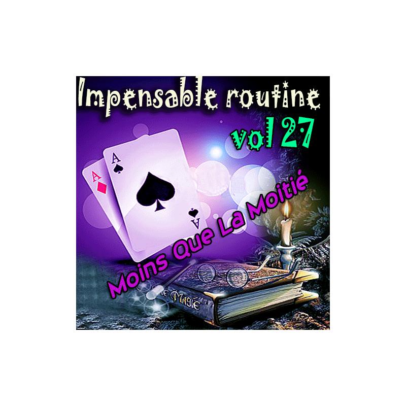 Impensable Routine N° 27 - Moins Que La moitié ( Téléchargement )
