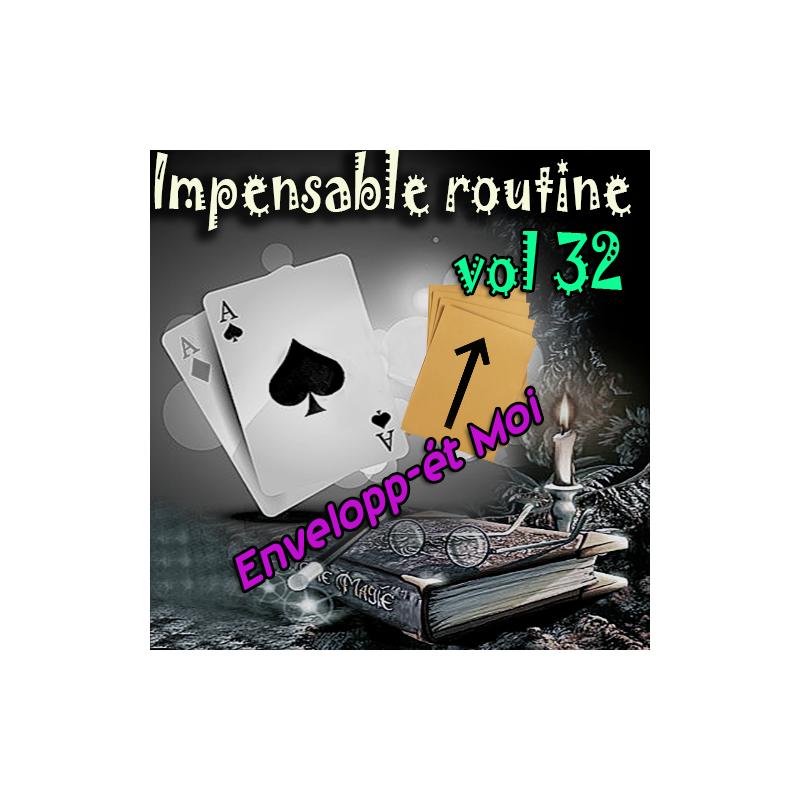 Impensable Routine N° 32 - Envelopp-et moi dans la Farine ( Téléchargement )