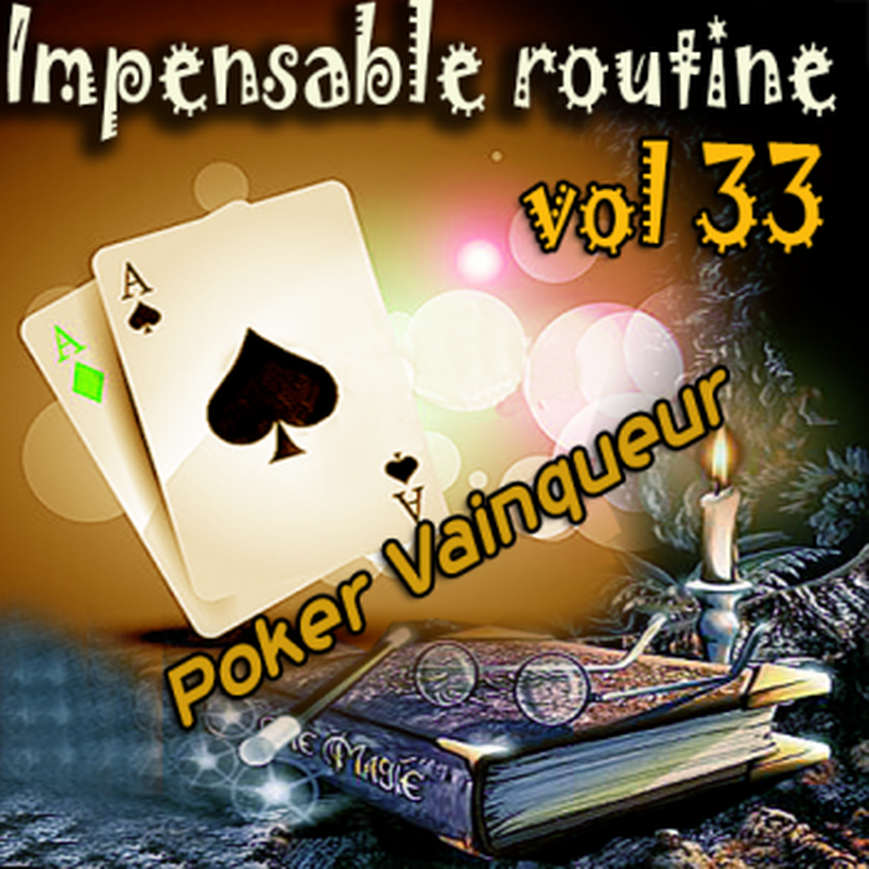 Impensable Routine N° 33 - Poker  Vainqueur ( Téléchargement )
