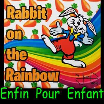 Rabbit On The Rainbow - Juan Pablo Magic
