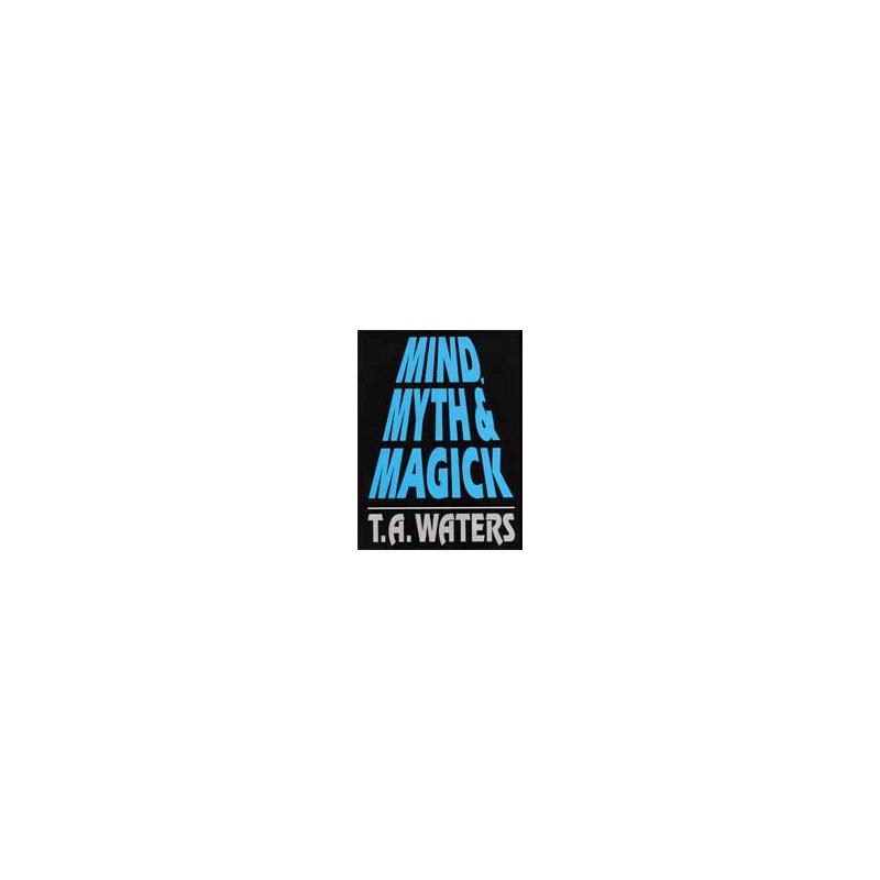 Livre Mind Myth et Magick Vol.1 - TA Waters