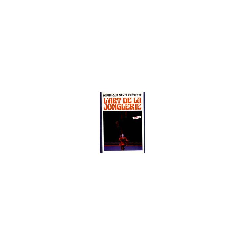 Livre l'art de la Jonglerie tome 1 ( Dominique Denis )