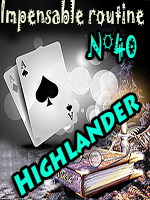 Impensable Routine N° 40 - Highlander ( Téléchargement )