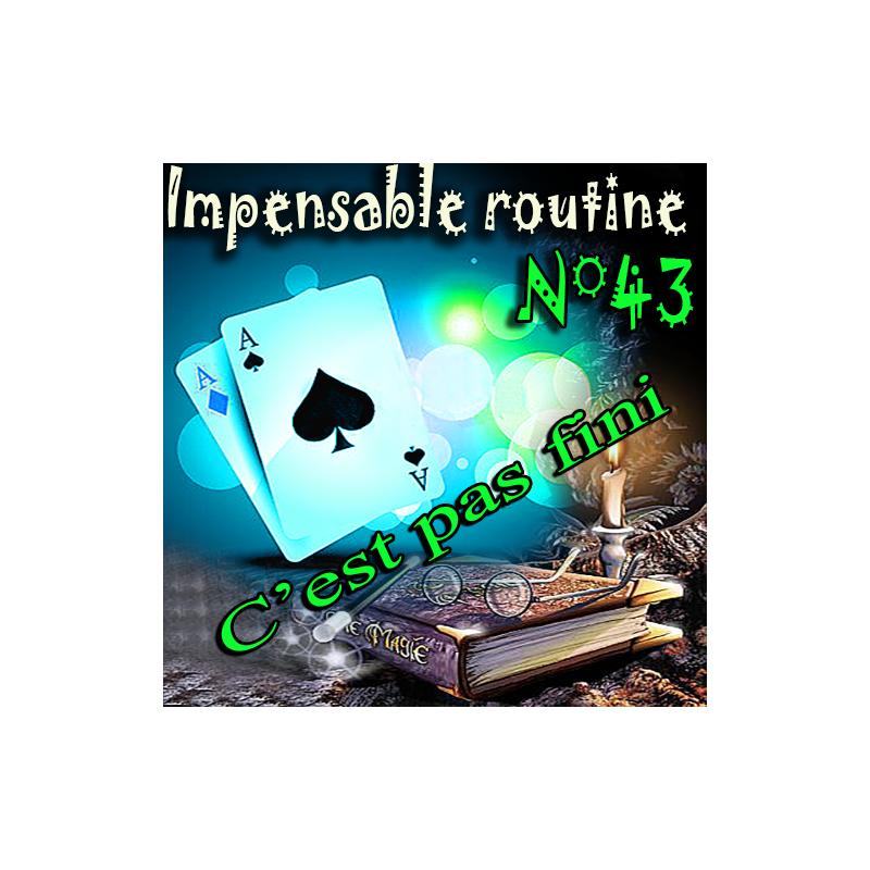 Impensable Routine N° 43 - C'est Pas Fini ( Téléchargement )