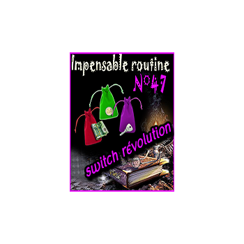 Impensable Routine N° 47-  Switch Révolution La Total
