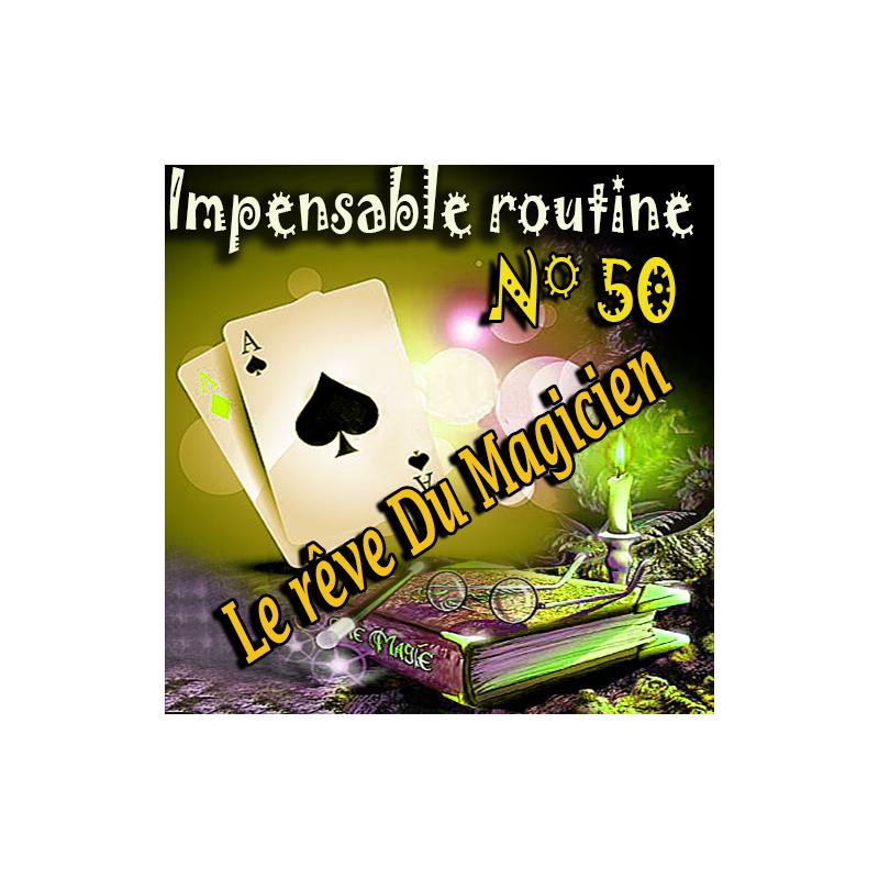 Impensable Routine N° 50 - Le Rêve Du Magicien
