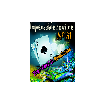 Impensable Routine N° 51 - Your Card Is - Révolution