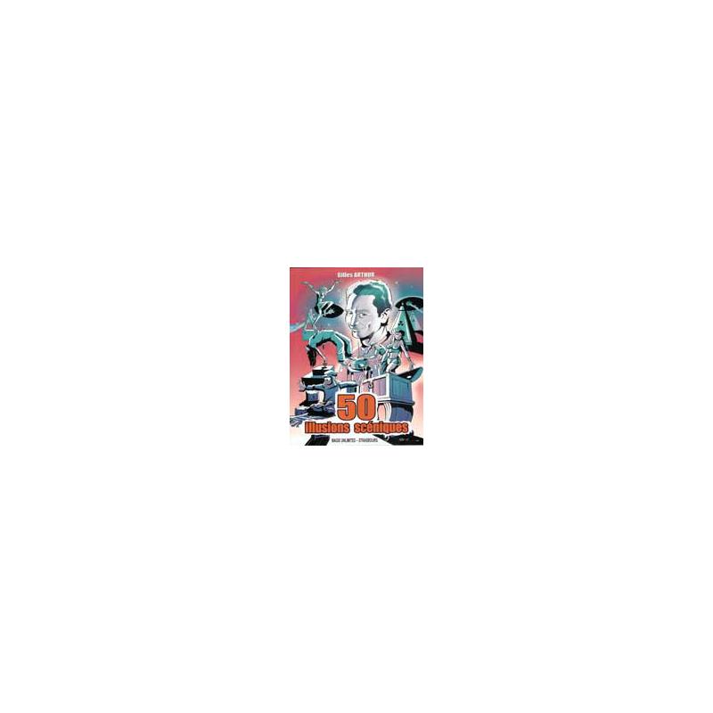 Livre 50 illusions scéniques (Gilles Arthur)