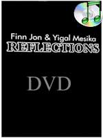 DVD Reflections by Yigal Mesika & Finn Jon