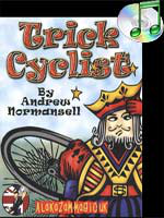 Trick Cyclist ( Andrew Normansell & Alakasam )