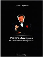 Livres Ivan Laplaud : Pierre Jacques - Le gentleman pickpocket