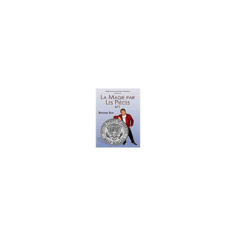 Dvd La Magie par les pièces Volume 1 ( Bernard Bilis )