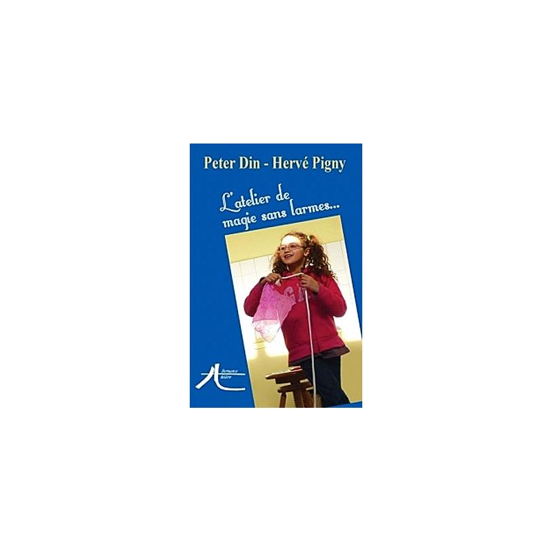 Livres L'atelier de magie sans larmes (Peter Din & Hervé Pigny )