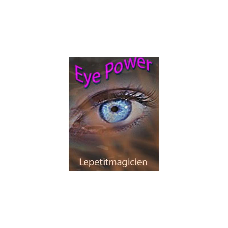 Le pouvoir des Yeux - Eye Power