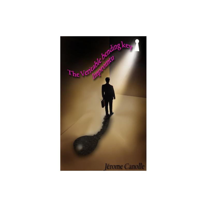 The véritable bending key Impromptu ( Canolle Jérome )