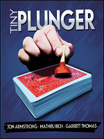 Tiny Plunger (Jon Armstrong, Mathieu Bich and Garrett Thomas ) (DVD and Gimmick)
