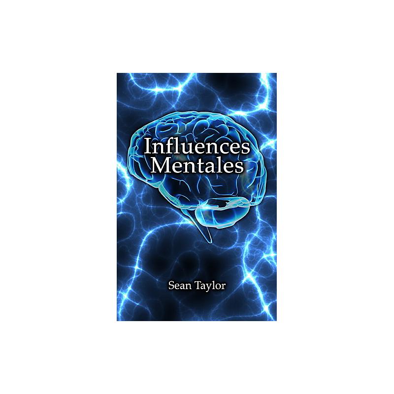 Livre Influences Mentales ( Sean Taylor )