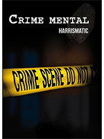 Crime mental ( Harrismatic )
