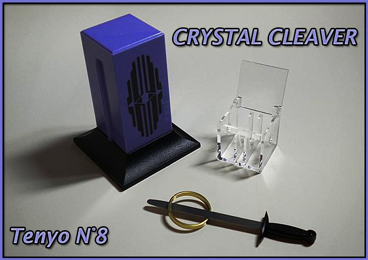 voici la boite transparente, l'épée la bague et la cheminée du tour crystal cleaver de tenyo